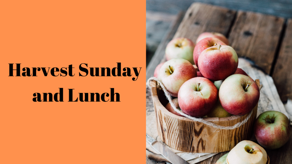 Harvest Sunday and Lunch