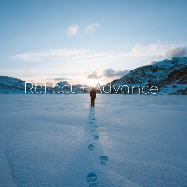 Reflect and Advance