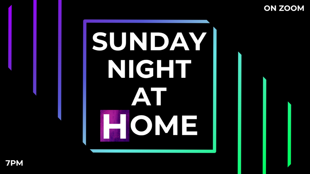 Click to join Sunday Night @ Home