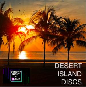 Desert Island Discs | 7pm (on zoom)