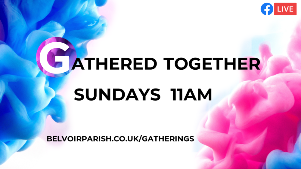 Click to join the Facebook Live stream of Gathered Together